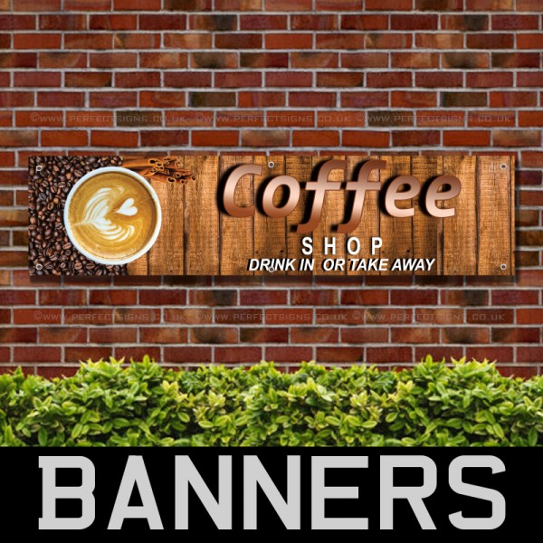 Coffee Shop Drink In or Take away PVC Banner