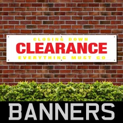Closing Down Clearance Everything Must Go PVC Banner