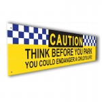 Caution Think Before You Park PVC Banner