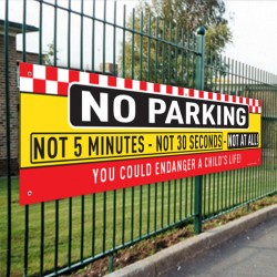 No Parking Not 5 Minutes Not 30 Seconds Not at All PVC Banner