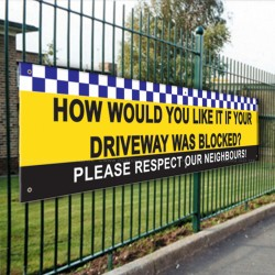 How Would You Like it If Your Driveway was Blocked PVC Banner