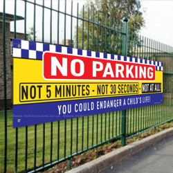 No Parking Not 5 Minutes Not 30 Seconds Not at All Banner