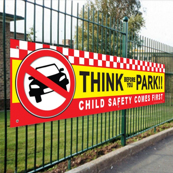 Think Before You Park Child Safety Comes First Blue PVC School Banner