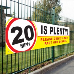 20 IS PLENTY! Please Drive Slowly Past Our School PVC School Banner