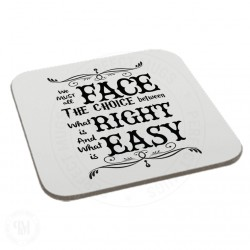We Must Face all The Choice between What is Right Coaster