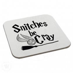 Snitches Be Cray Coaster