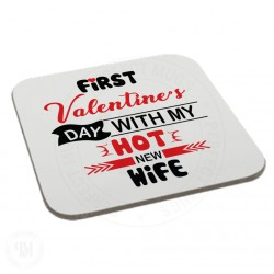 First Valentine's Day With My Hot New Wife Coaster