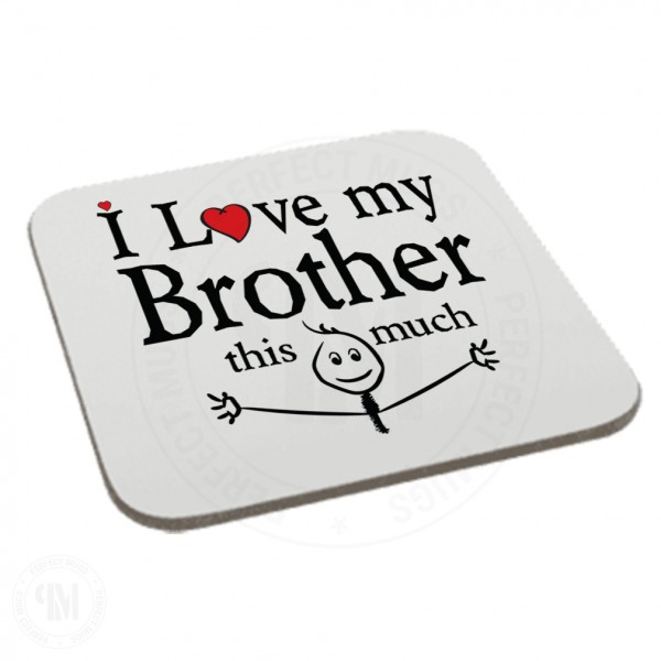 I Love My Brother This Much Coaster