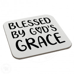 Blessed By Gods Grace Coaster