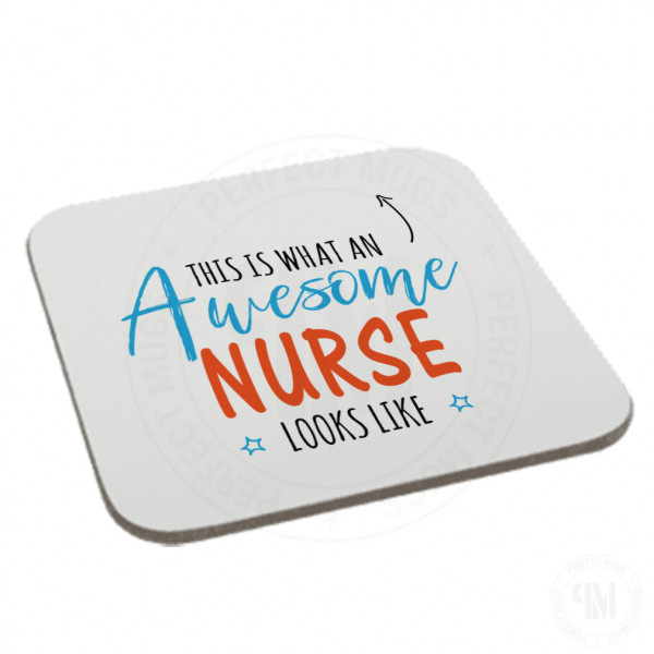 This is What an Awesome Nurse Looks Like Coaster