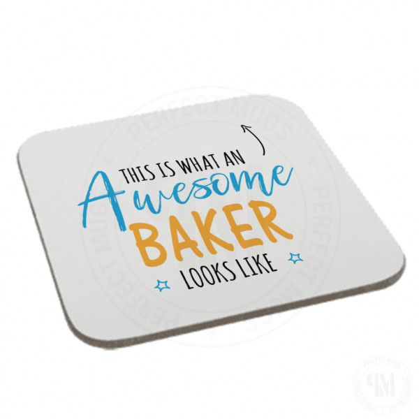 This is What an Awesome Baker Looks Like Coaster