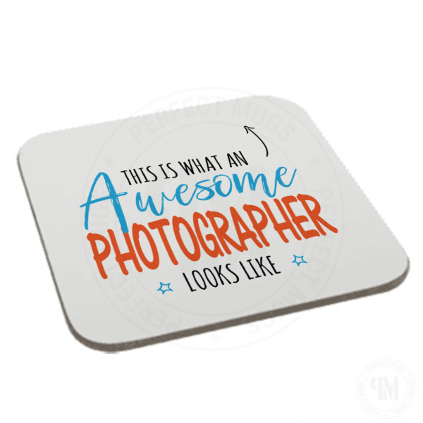 This is What an Awesome Photographer Looks Like Coaster
