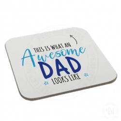 This is What an Awesome Dad Looks Like Coaster