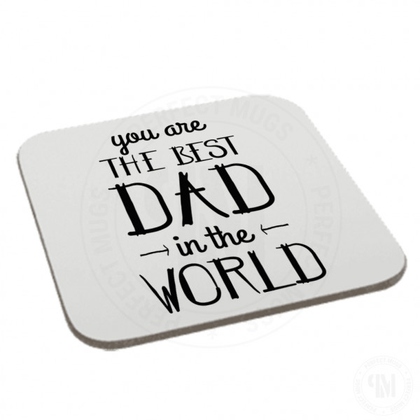 You are The Best Dad in The World Coaster