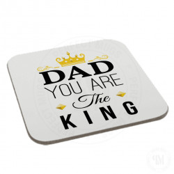 Dad You are The King Coaster