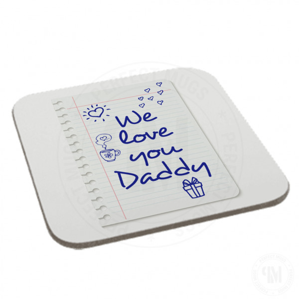 We Love You Daddy Coaster