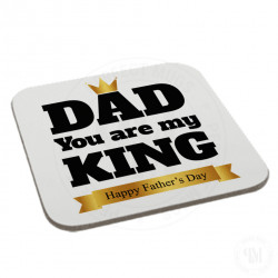 Dad You are My King Coaster