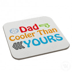 Dad Cooler Then Yours Coaster