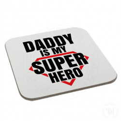 Daddy is My Super Hero Coaster
