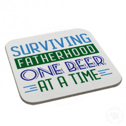 Surviving Fatherhood One Beer at a Time Coaster