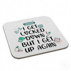 I Get Lock Down But I Get Up Again Coaster