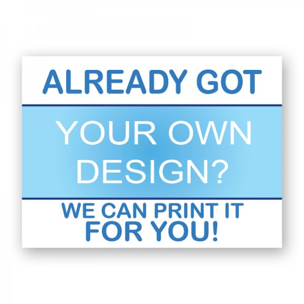 We Print Your Own Design Correx Sign Boards