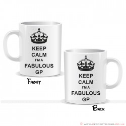 Keep Calm I'm a Fabulous GP Mug
