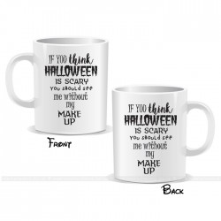 Scary Without Makeup Halloween Mug