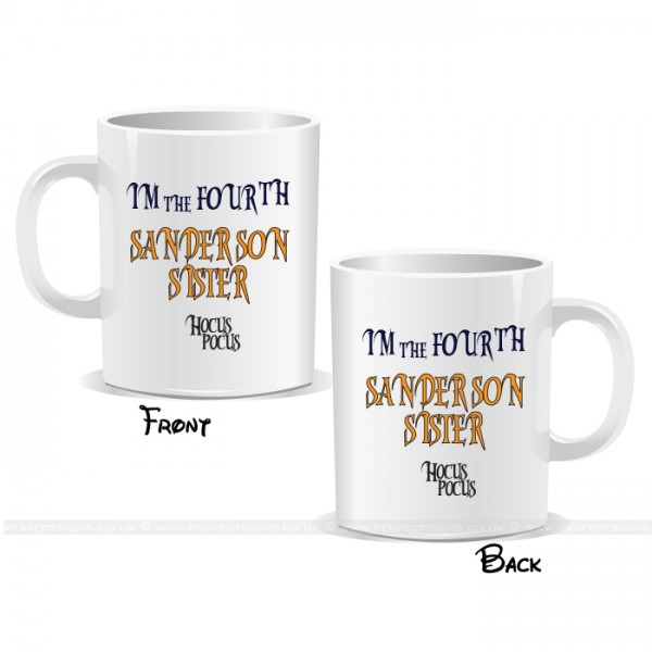 I'm The Fourth Sanderson Hocus Pocus Happy Halloween Mug