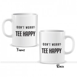Don't Worry Tee Happy Mug