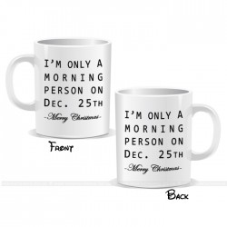 Only A Morning Person On December 25th Christmas  Mug