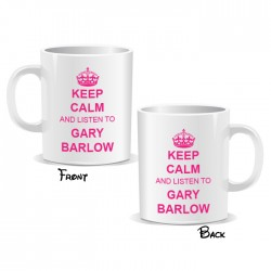 Keep Calm And Listen To Gary Barlow Mug