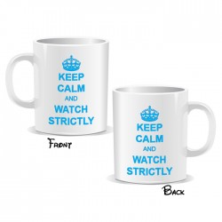 Keep Calm And Watch Strictly Mug