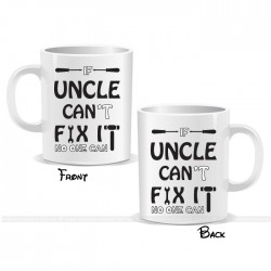 If Uncle Can't Fix It No One Can Fix It Mug