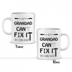 If Grandad Can't Fix It No One Can Fix It Mug