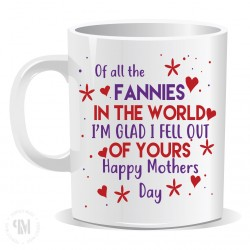 Of All The Fannies In The World I'm Glad I fell Out Of Yours Mug