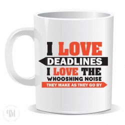 I Love Deadlines Mug
