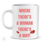 Where There is a Woman There's A Way Mug
