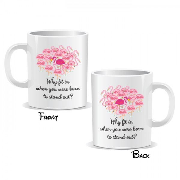 Why Fit In When You Were Born To Stand Out Mug