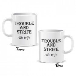 Trouble And Strife The Wife Mug