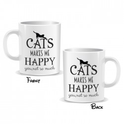 Cats Makes Me Happy You Not So Much Mug