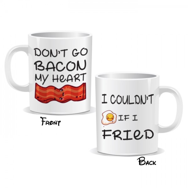 Don't Go Bacon My Heart - I Couldn't If I Fried Mug