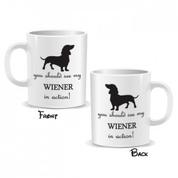 You Should See My Wiener In Action Mug
