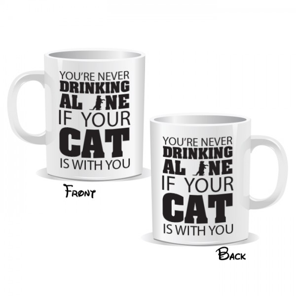 You're Never Drinking All In If Your Cat Is With You Mug