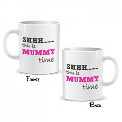 Shhh... This Is Mummy Time Mug