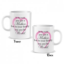 To The World You Are a Mother Mug