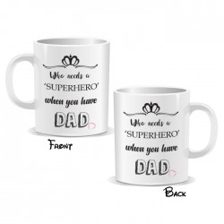 Who Needs a Superhero When You Have Dad Mug