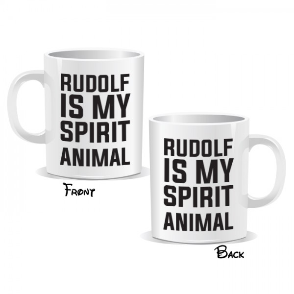 Ruddlf Is My Spirit Animal Mug