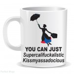 Mary Poppins Funny Coffee Mug