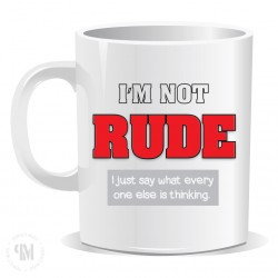 I am Not Rude Mug